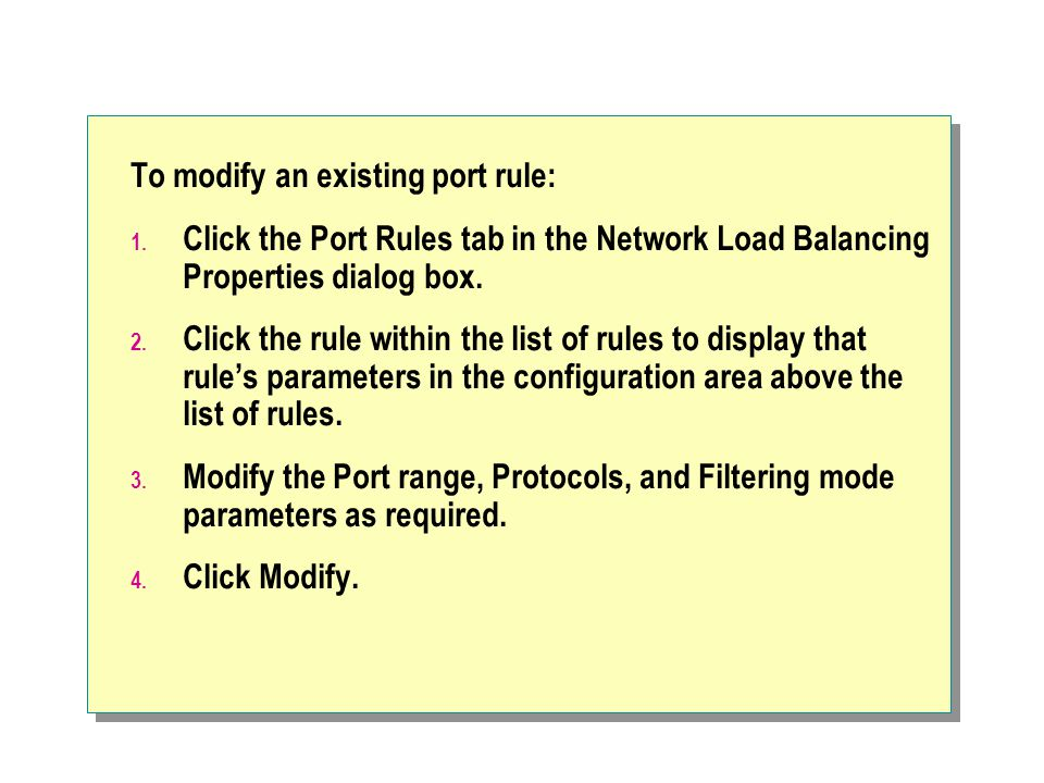 To modify an existing port rule: