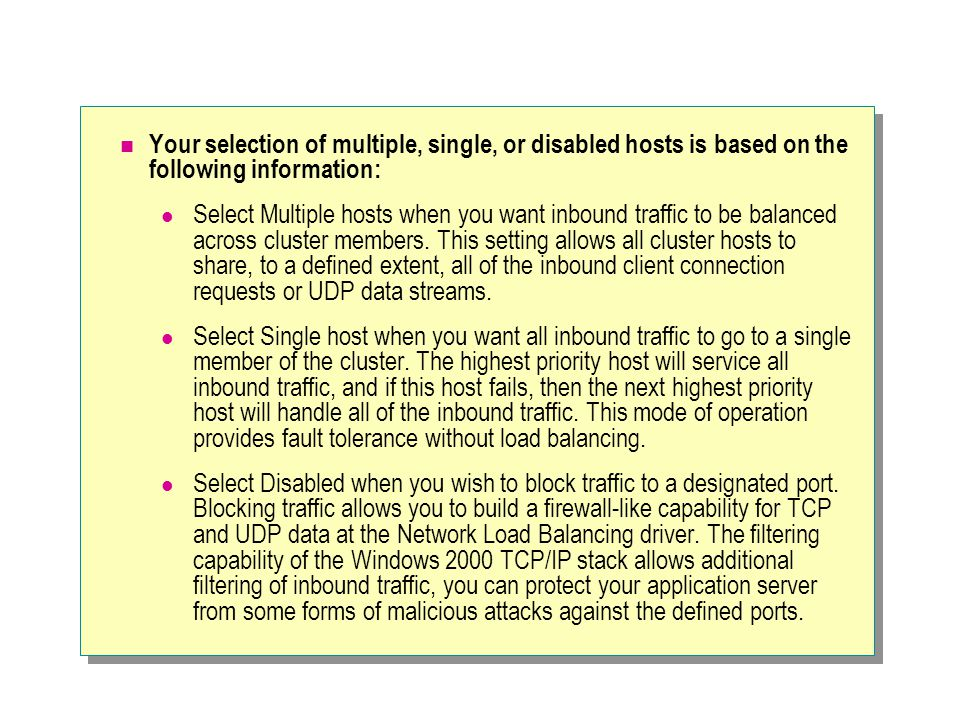 Your selection of multiple, single, or disabled hosts is based on the following information: