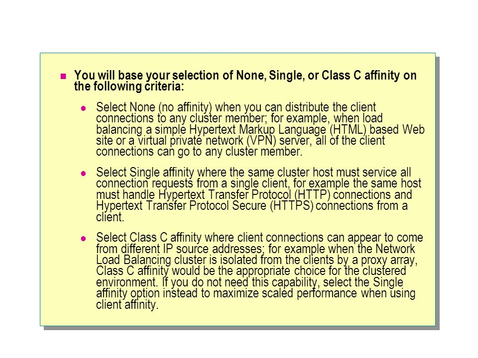 You will base your selection of None, Single, or Class C affinity on the following criteria: