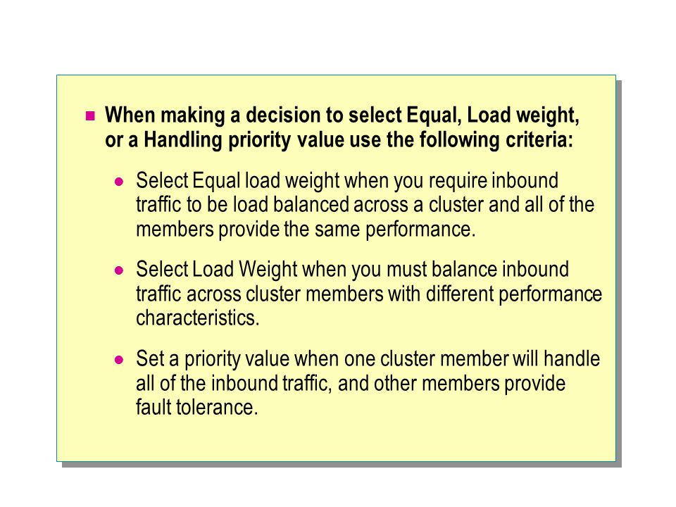 When making a decision to select Equal, Load weight, or a Handling priority value use the following criteria: