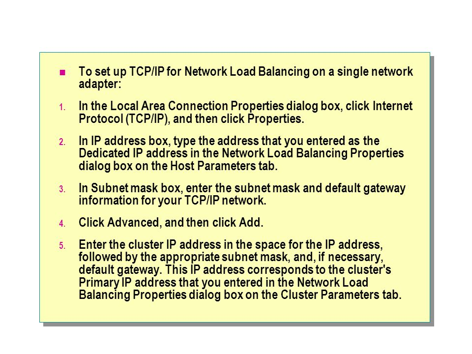 To set up TCP/IP for Network Load Balancing on a single network adapter: