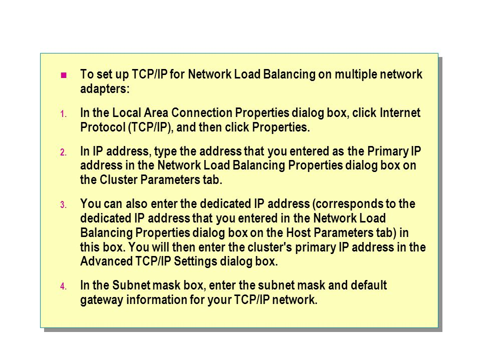 To set up TCP/IP for Network Load Balancing on multiple network adapters: