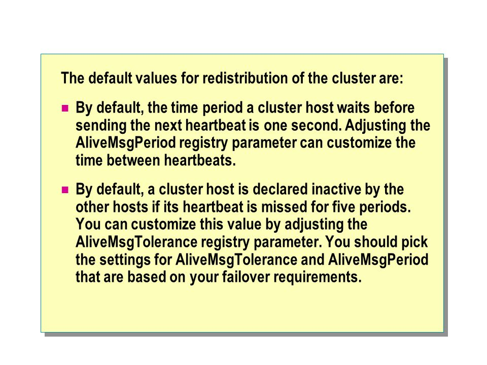 The default values for redistribution of the cluster are: