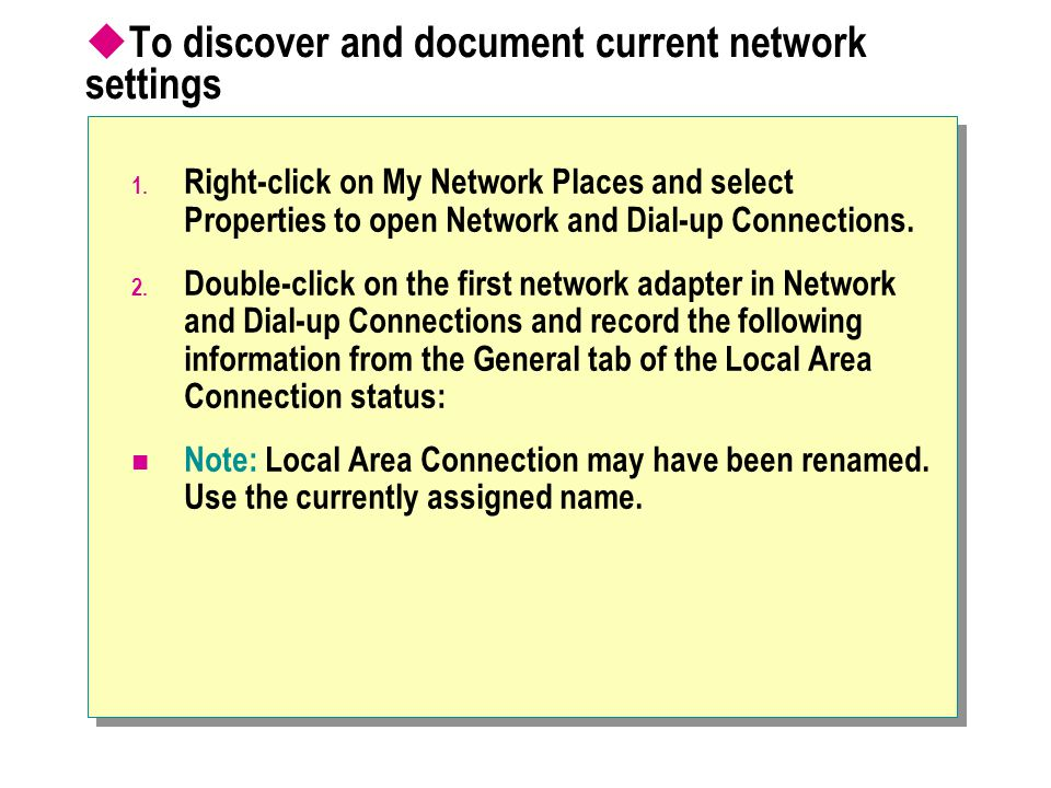 To discover and document current network settings