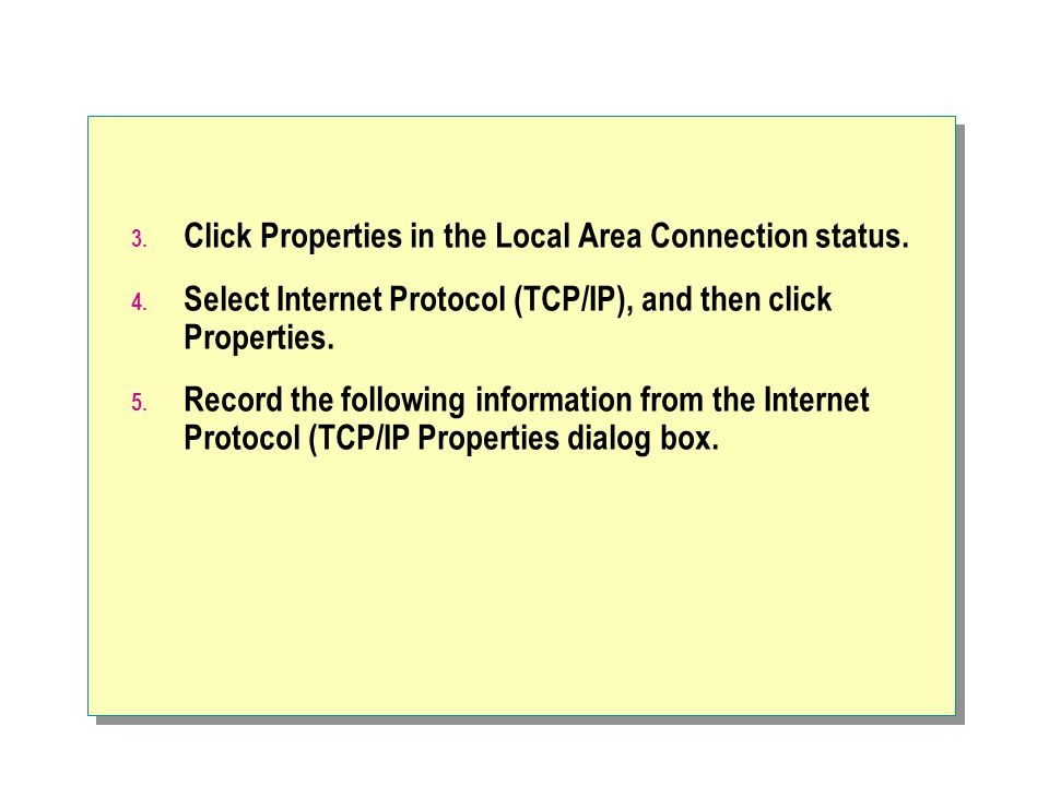 Click Properties in the Local Area Connection status.