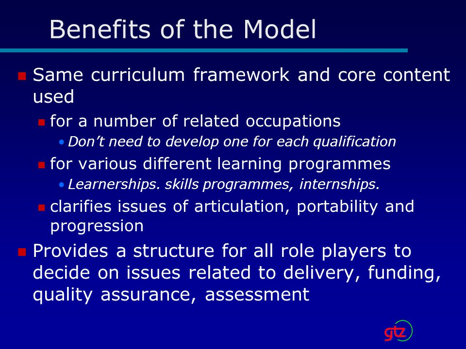 Benefits of the Model Same curriculum framework and core content used