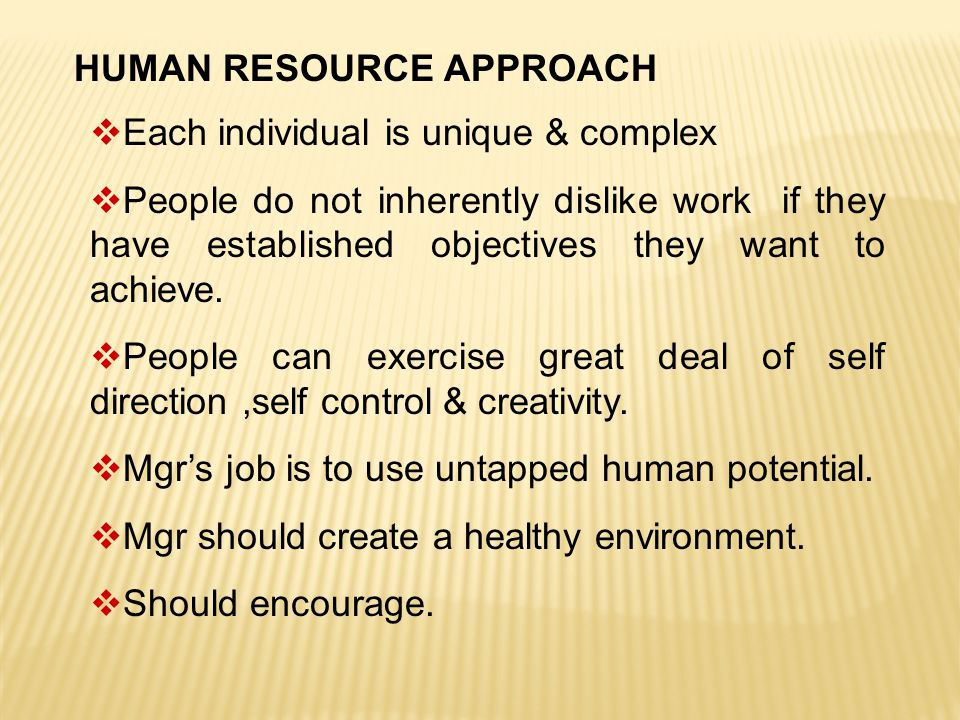 HUMAN RESOURCE APPROACH