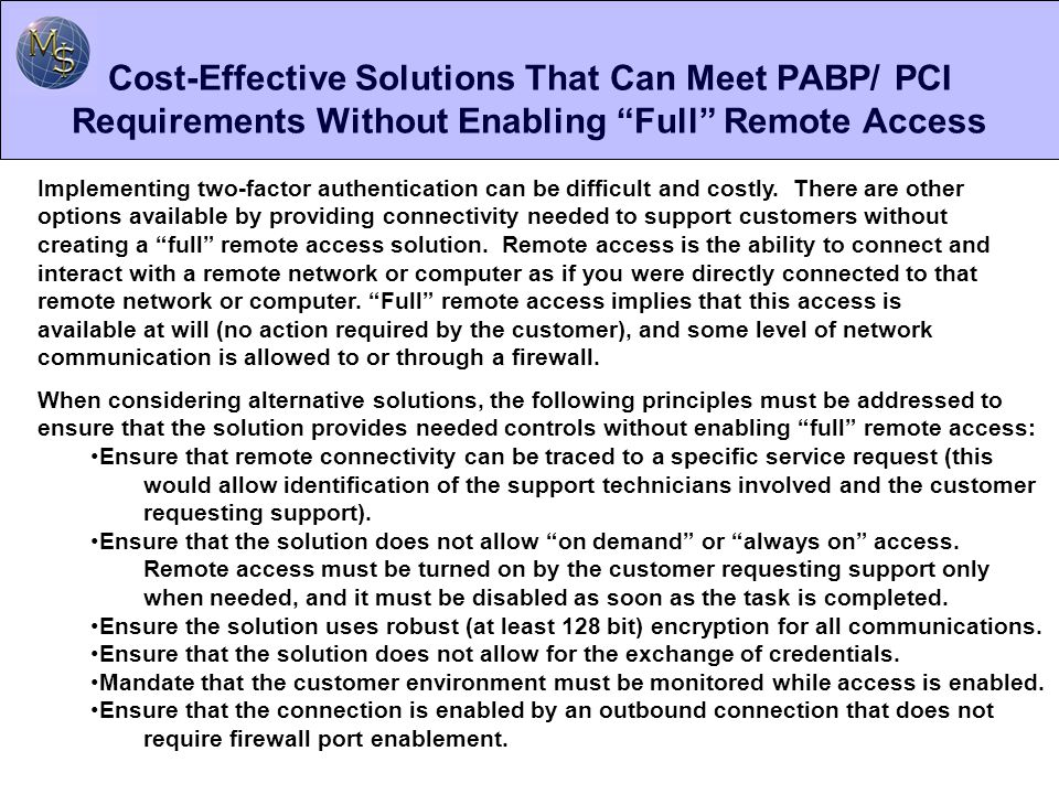 Cost-Effective Solutions That Can Meet PABP/ PCI Requirements Without Enabling Full Remote Access