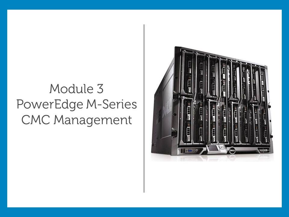 PowerEdge M-Series CMC Management