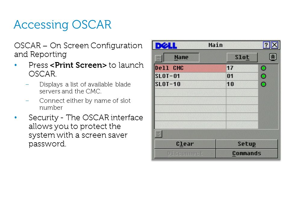 Accessing OSCAR OSCAR – On Screen Configuration and Reporting