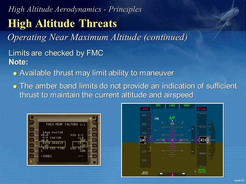 High Altitude Threats Operating Near Maximum Altitude (continued)