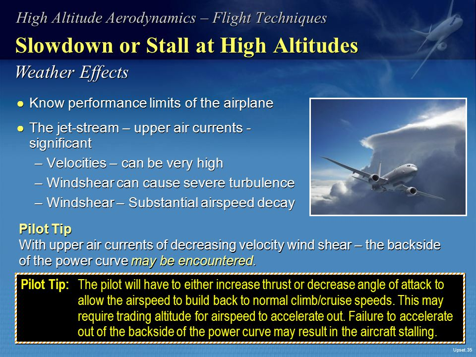 Slowdown or Stall at High Altitudes