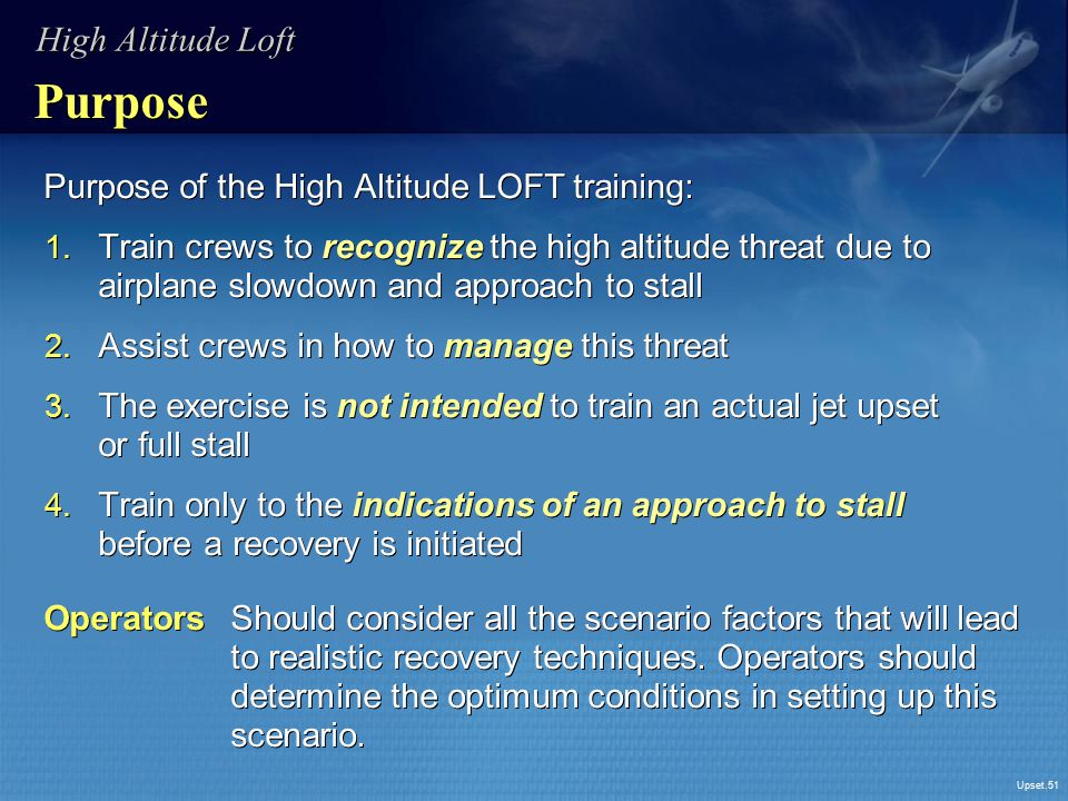 Purpose High Altitude Loft Purpose of the High Altitude LOFT training: