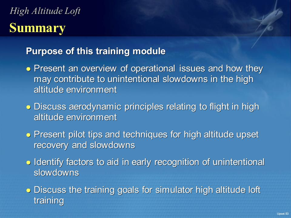 Summary High Altitude Loft Purpose of this training module