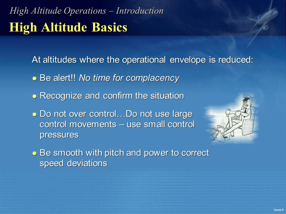 High Altitude Basics High Altitude Operations – Introduction
