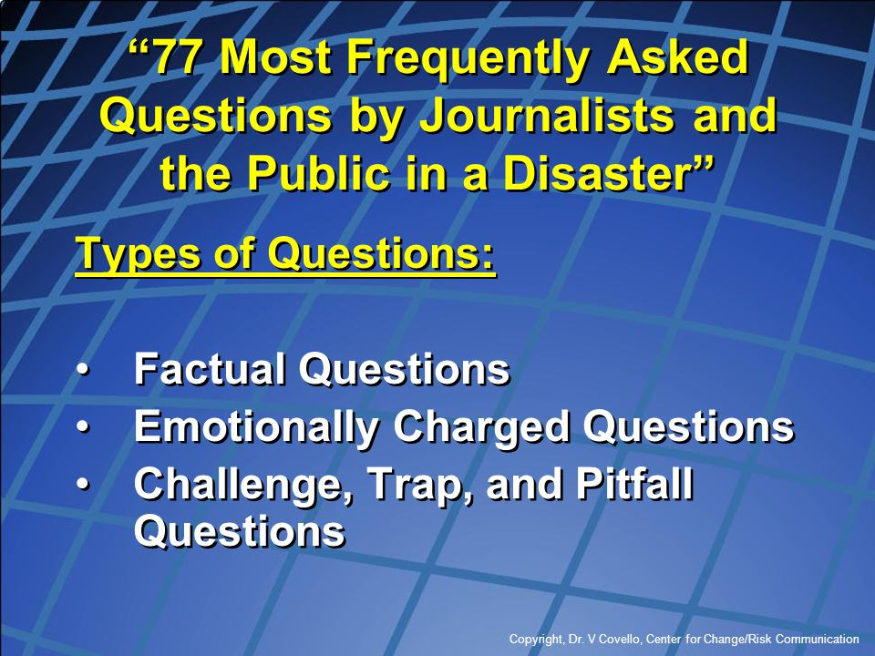 77 Most Frequently Asked Questions by Journalists and the Public in a Disaster