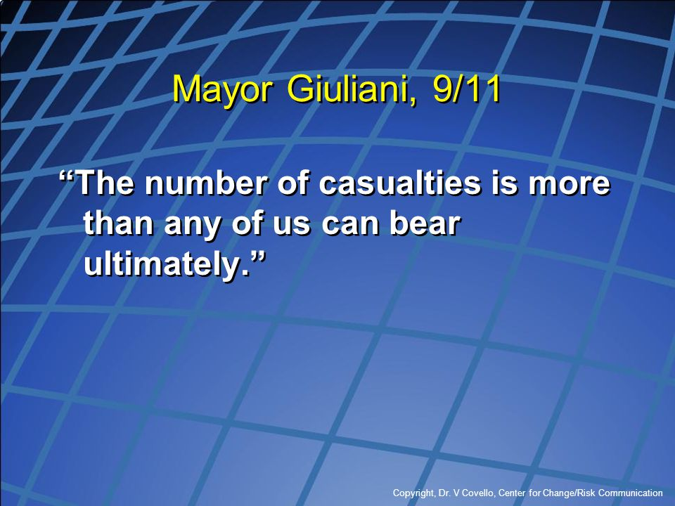 Mayor Giuliani, 9/11 The number of casualties is more than any of us can bear ultimately.
