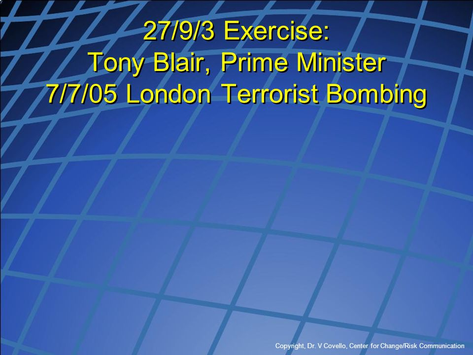 27/9/3 Exercise: Tony Blair, Prime Minister 7/7/05 London Terrorist Bombing