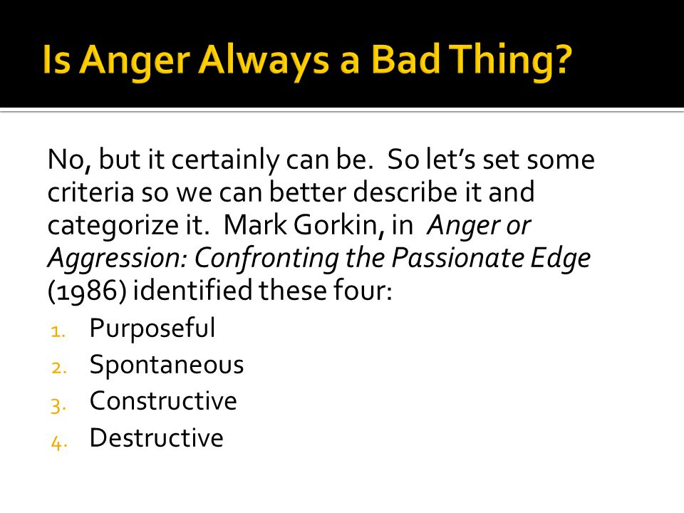 Is Anger Always a Bad Thing