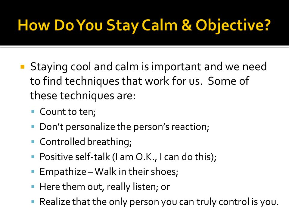 How Do You Stay Calm & Objective