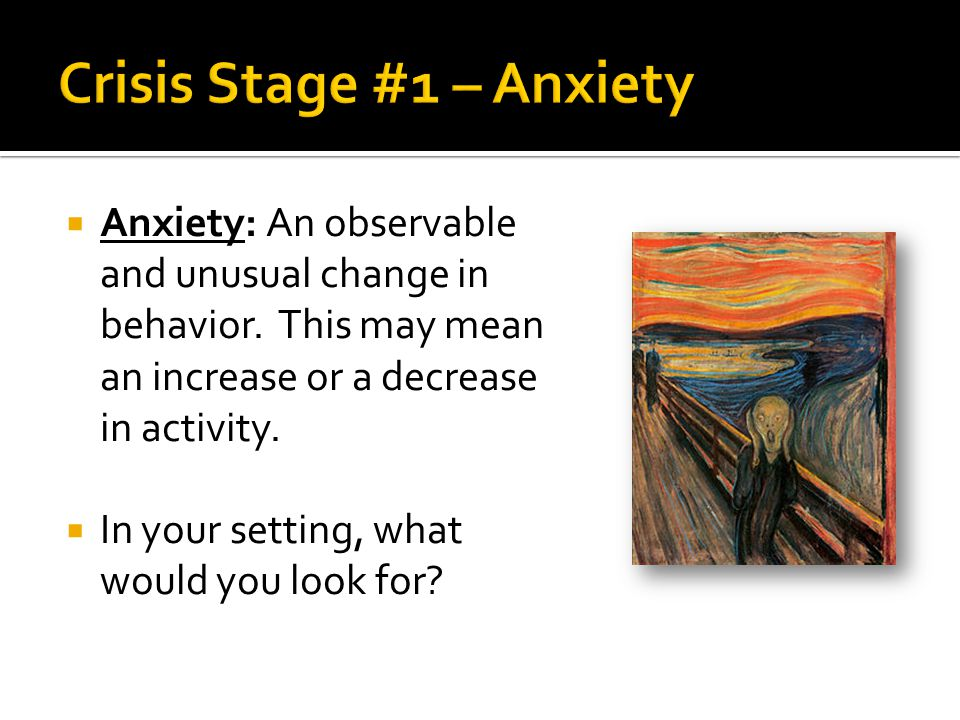 Crisis Stage #1 – Anxiety