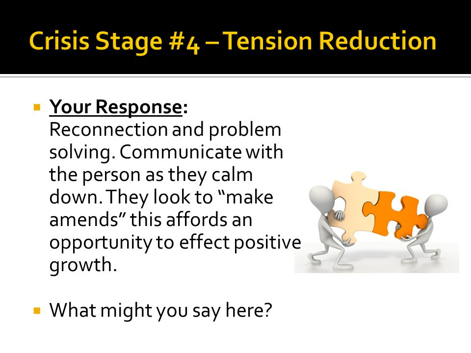 Crisis Stage #4 – Tension Reduction