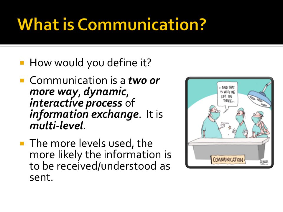 What is Communication How would you define it