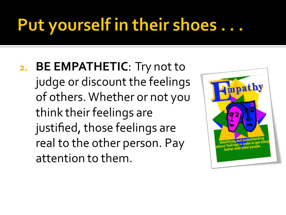 Put yourself in their shoes . . .