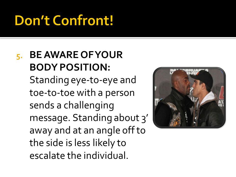 Don't Confront!