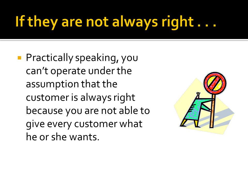 If they are not always right . . .