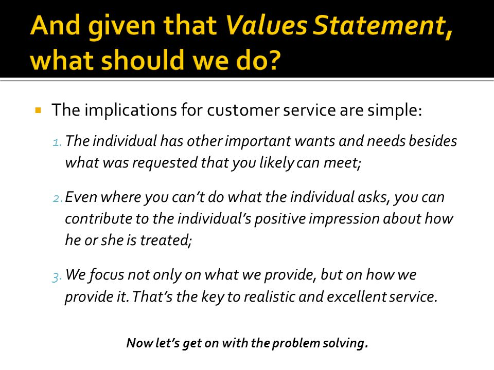 And given that Values Statement, what should we do
