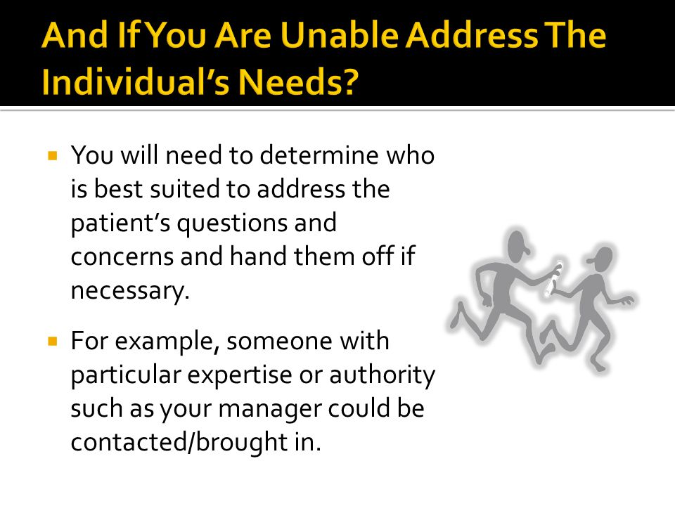 And If You Are Unable Address The Individual's Needs