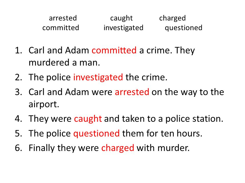arrested caught charged committed investigated questioned