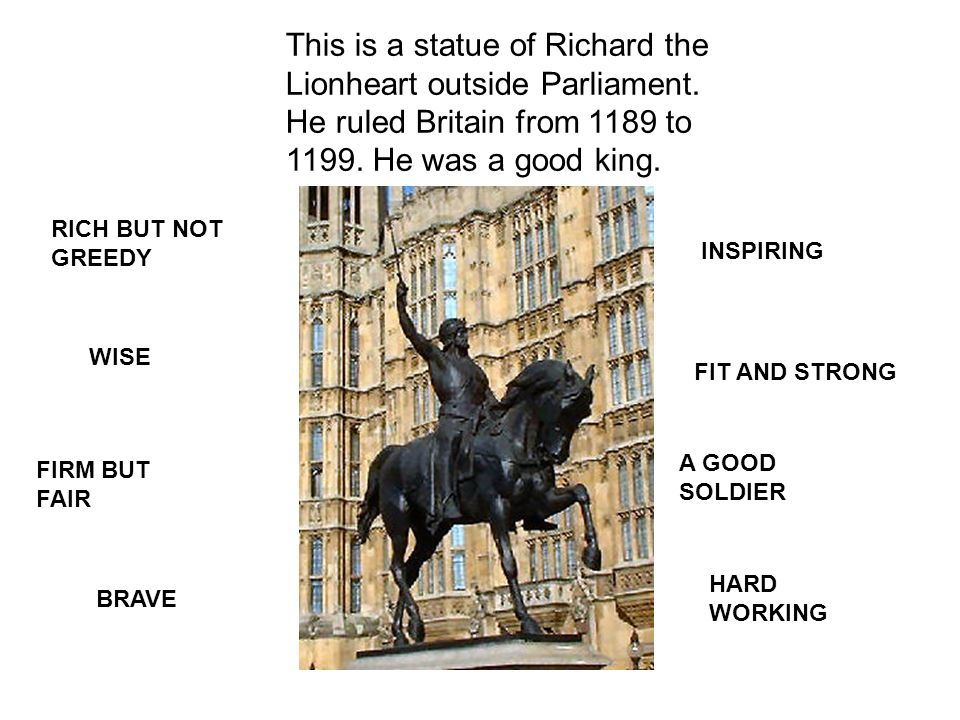 This is a statue of Richard the Lionheart outside Parliament
