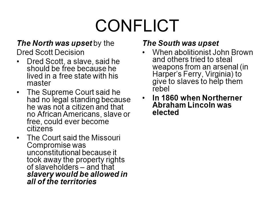 CONFLICT The North was upset by the Dred Scott Decision