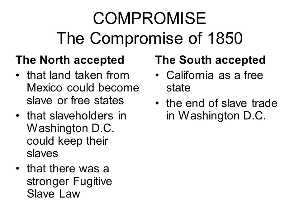 COMPROMISE The Compromise of 1850