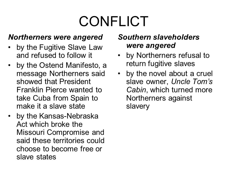 CONFLICT Northerners were angered