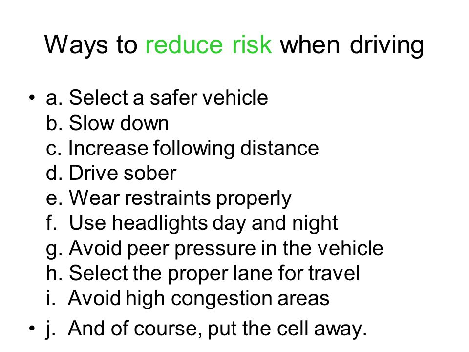 Ways to reduce risk when driving