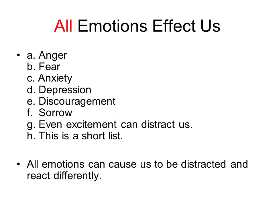 All Emotions Effect Us