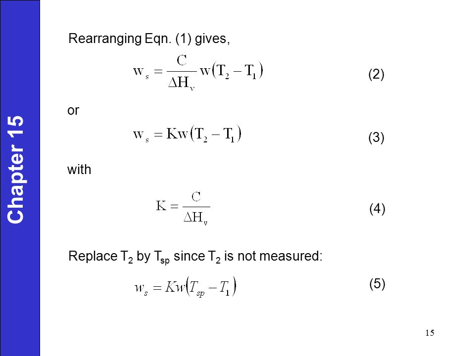 Chapter 15 Rearranging Eqn. (1) gives, (2) or (3) with (4)