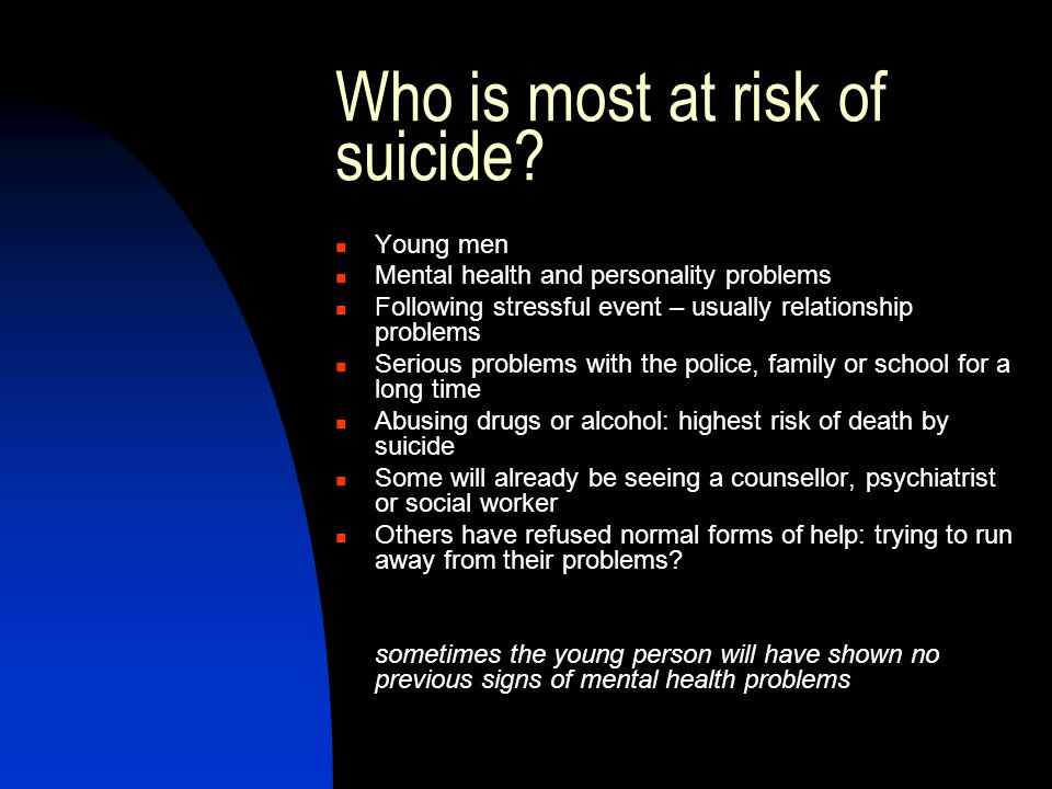Who is most at risk of suicide