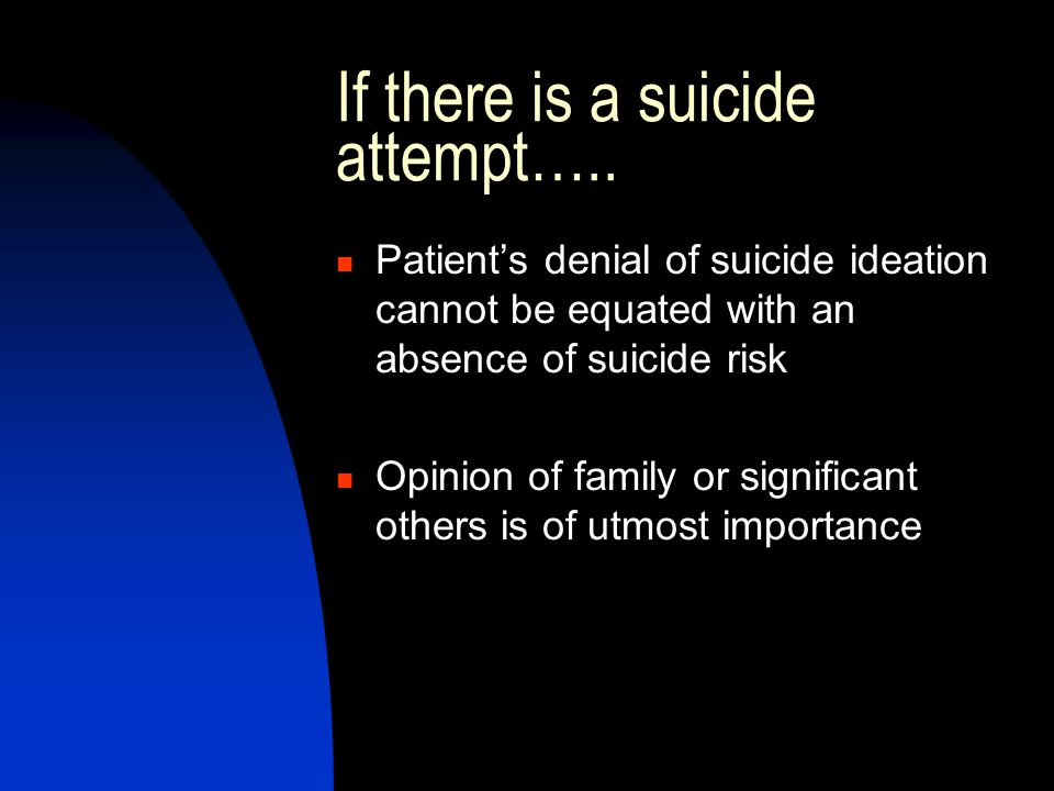 If there is a suicide attempt…..