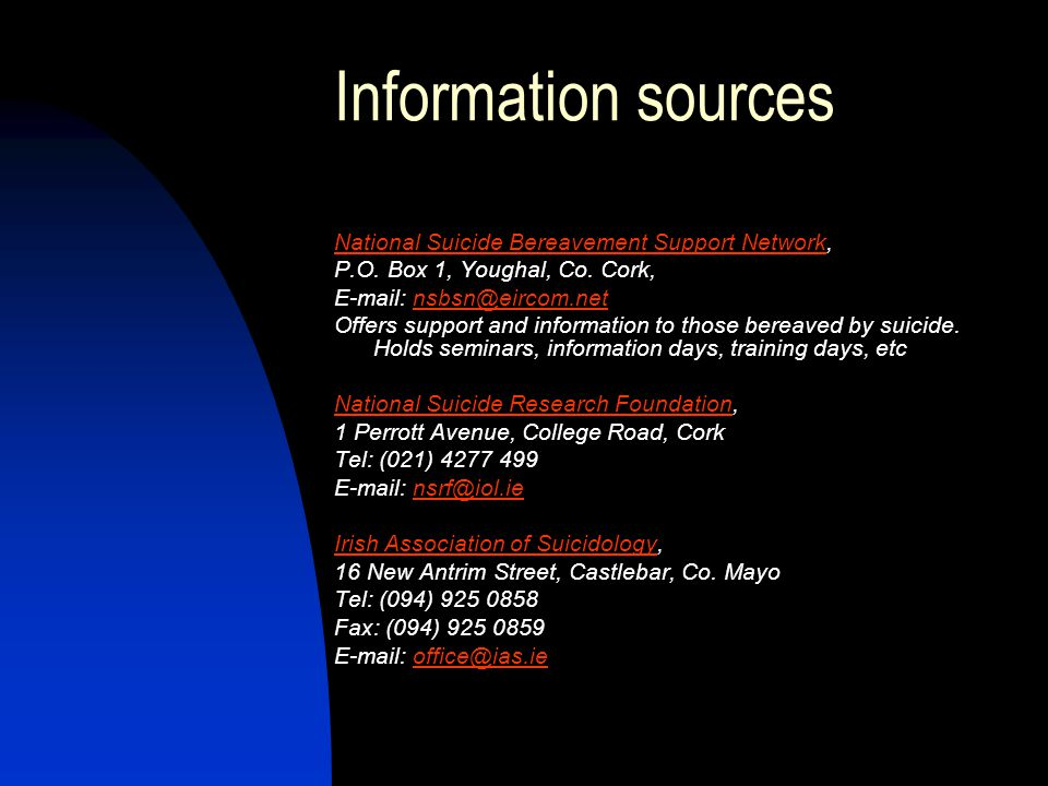 Information sources National Suicide Bereavement Support Network,