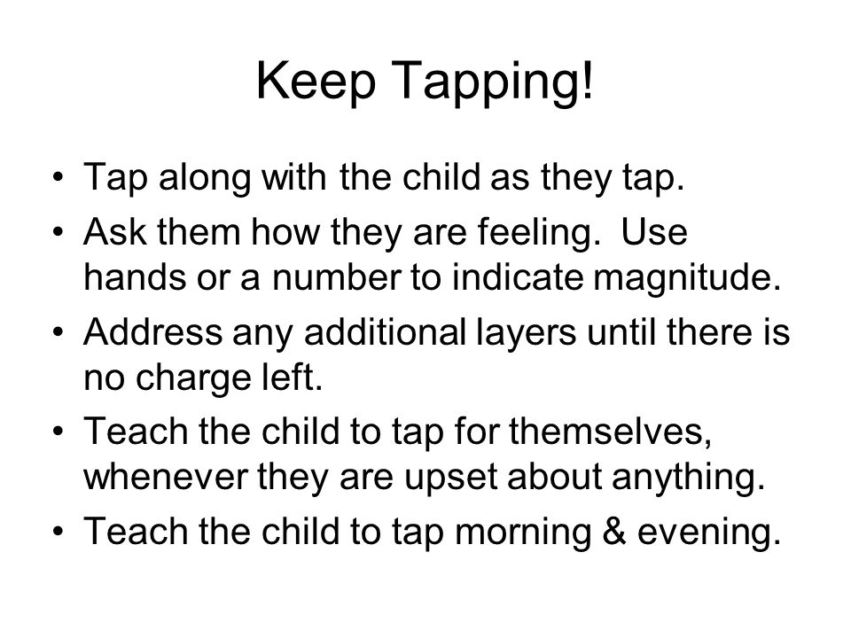 Keep Tapping! Tap along with the child as they tap.
