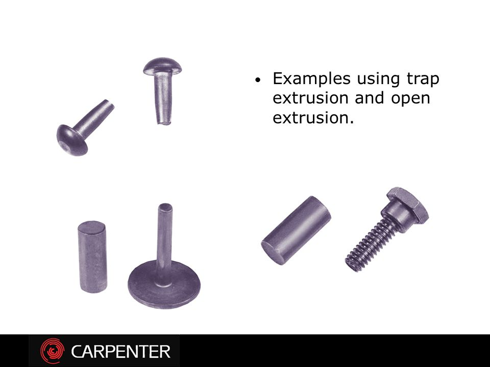 Examples using trap extrusion and open extrusion.