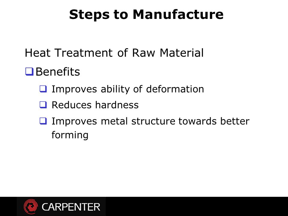 Steps to Manufacture Heat Treatment of Raw Material Benefits