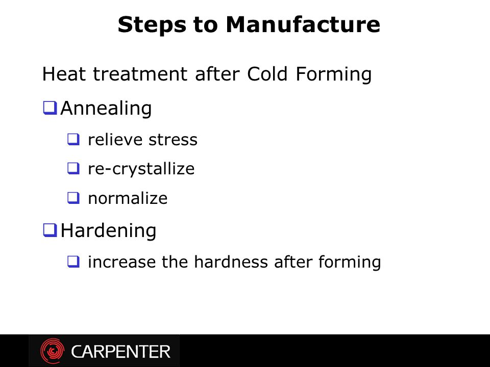 Steps to Manufacture Heat treatment after Cold Forming Annealing