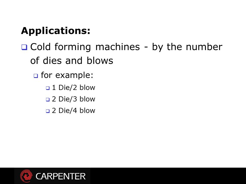 Cold forming machines - by the number of dies and blows