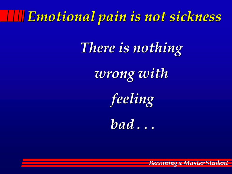 Emotional pain is not sickness