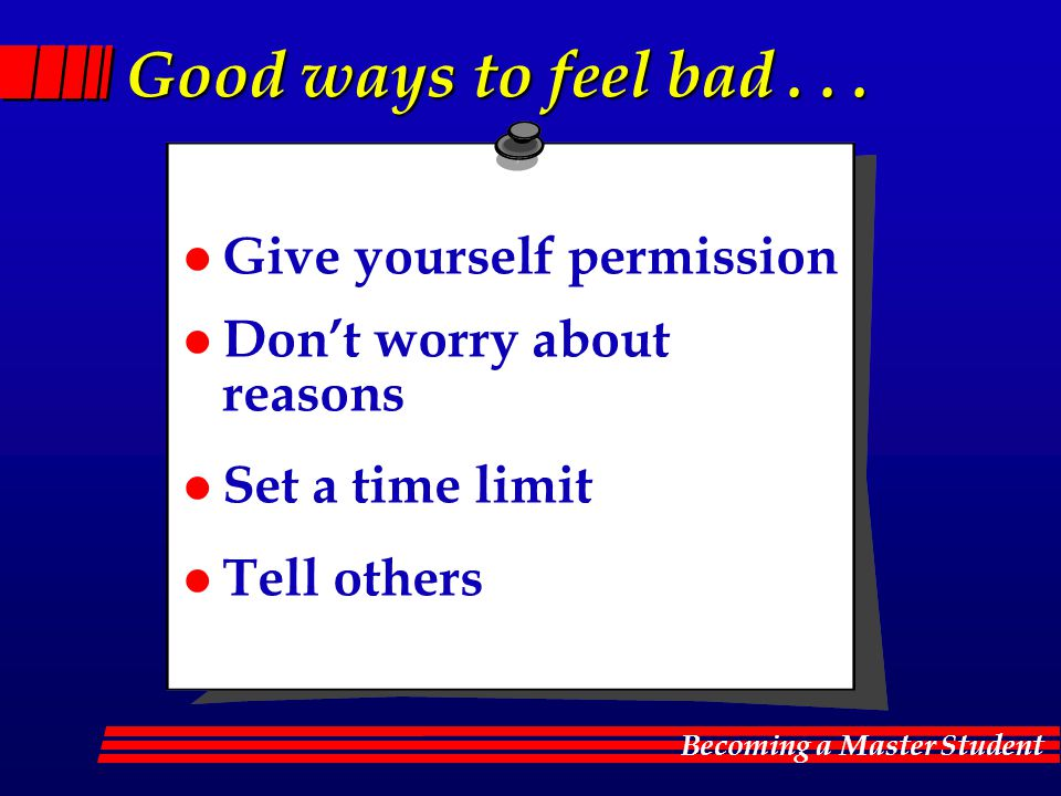 Good ways to feel bad . . . Give yourself permission